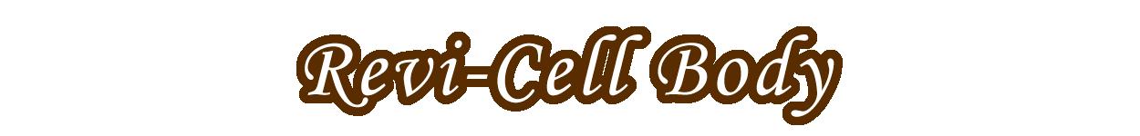 Revi-Cell Body